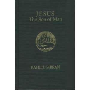 deeds as told and recorded by those who knew him: Kahlil Gibran: Books