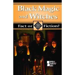 Fact or Fiction?   Black Magic and Witches (Fact or Fiction