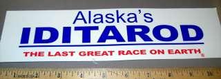 Alaska Iditarod Race last great race bumper Sticker
