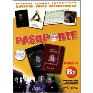 Pasaporte ELE 4 (B2). Libro del. Alumno + CD Audio (Spanish Edition)