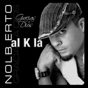 AL K LA NOLBERTO GRACIAS A DIOS: AL K LA NOLBERTO: Music