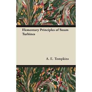Principles of Steam Turbines (9781447447092) A. E. Tompkins Books