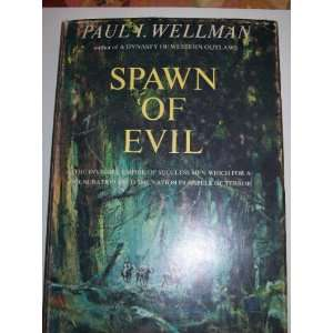 Spawn of Evil the Invisible Empire of Soulless Men Which