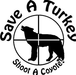 SAVE A TURKEY SHOOT A COYOTE Hunting decal sticker