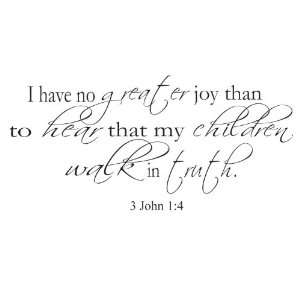 3 John 14 I have no greater Joy than to know my Children