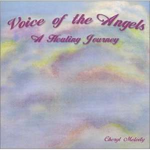Voice of the Angels A Healing Journey: Cheryl Melody: Music