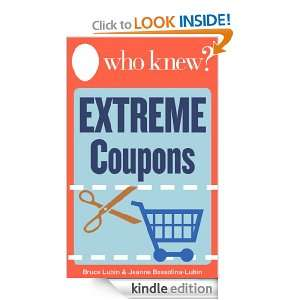 Who Knew? Extreme Coupons: Your Step by Step Guide to Saving Money on