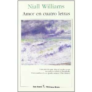 AMOR EN CUATRO LETRAS (9788432207457): NIALL WILLIAMS: Books