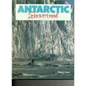 Antarctic Survival (9780356132662) Robert Swan Books