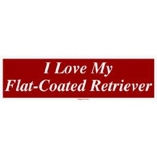 I Love My Flat Coated Retriever MINIATURE Sticker