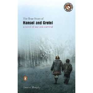 The True Story of Hansel and Gretel [TRUE STORY OF HANSEL & GR] Books