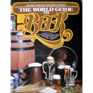 The World Guide To Beer   Michael Jackson   Books