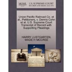 Union Pacific Railroad Co. et al., Petitioners, v. Dennis