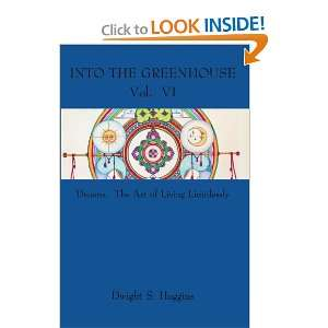 Into the Greenhouse Vol. VI Dreams. The Art of Living