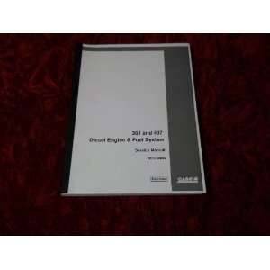 Case 361/407 Diesel Engine/Fuel System OEM Service Manual
