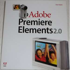 Adobe Premiere Elements 2.0 User Guide Adobe Systems Inc. Books