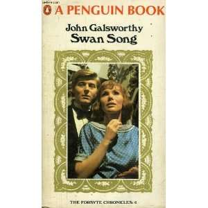 Swan Song   Book Three Of A Modern Comedy (The Forsyte