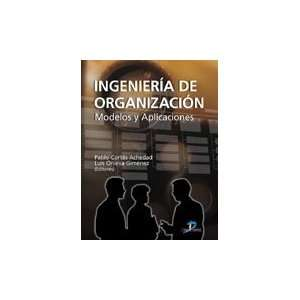 DE ORGANIZACION: MODELOS Y APLICACIONES (9788479788476): PABLO CORTES