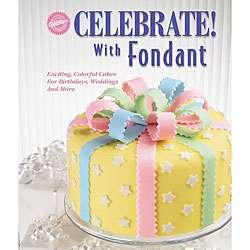Celebrate With Fondant Book