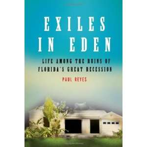 By Paul Reyes: Exiles in Eden: Life Among the Ruins of