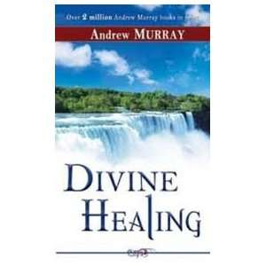 Divine Healing Publisher: Whitaker House: Andrew Murray