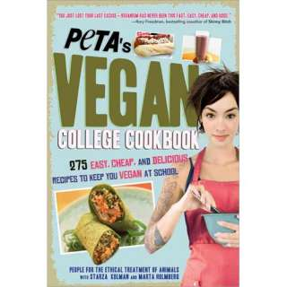 PETAs Vegan College Cookbook 275 Easy, Cheap, and Delicious Recipes