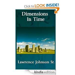Dimensions In Time: Lawrence Johnson Sr.:  Kindle Store