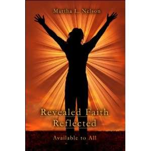 Revealed Faith Reflected: Available to All (9781424157631