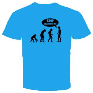 evolution Stop following me t shirt Funny Cool S 2XL