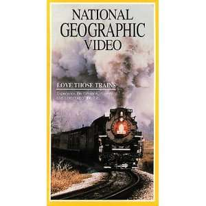 Geographics Love Those Trains [VHS] National Geographic Movies & TV