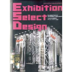 Exhibition Select Designs (9784568504330): Editors At Azur Corp: Books