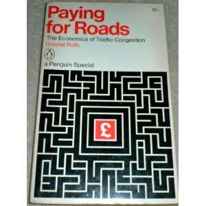 Paying for Roads: The Economics of Traffic Congestion: G