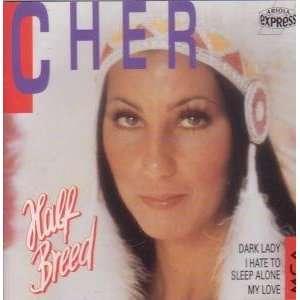 Half breed Cher  Musik