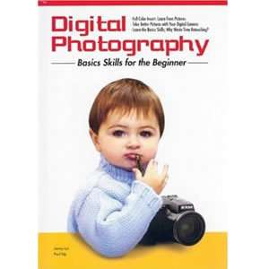 Digital Photography Basic Skills for the Beginner Book