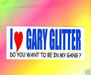 FUNNY MAGNETIC BUMPER STICKER,~ I LOVE GARY GLITTER
