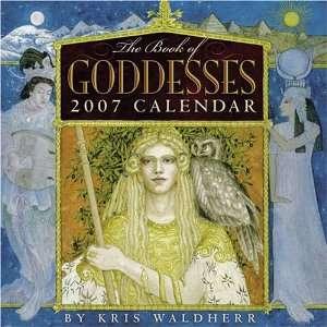 The Book of Goddesses 2007 Wall Calendar (9780810954656