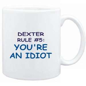Mug White  Dexter Rule #5 Youre an idiot  Male Names