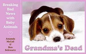 Grandmas Dead Breaking Bad News with Baby Animals by Amanda McCall