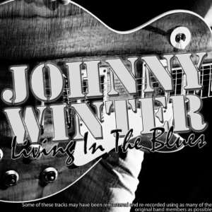 Living in the Blues Johnny Winter Music
