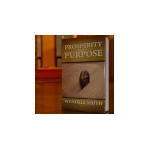 Purpose (9780977331406): Wendell Smith; Foreword Oral Roberts: Books