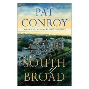of Broad 1st (first) edition Text Only: Pat Conroy:  Books