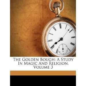 And Religion, Volume 3 (9781248374177): Sir James George Frazer: Books