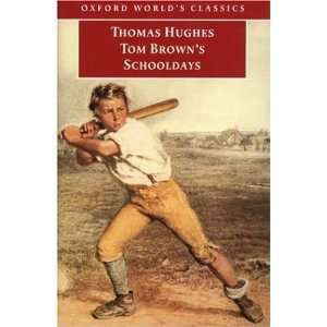 Schooldays (Oxford Worlds Classics) [Paperback] Thomas Hughes Books