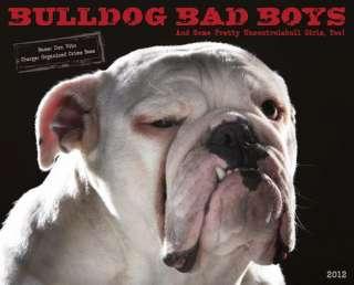 Bulldog Bad Boys 2012 Wall Calendar 9781607552994