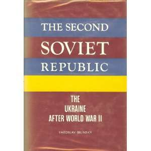 The second Soviet Republic The Ukraine after World War II