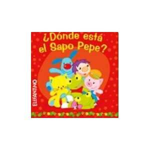 DONDE ESTA EL SAPO PEPE? (Spanish Edition) Not Specified