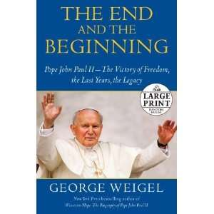 The End and the Beginning Pope John Paul II    The Victory of Freedom