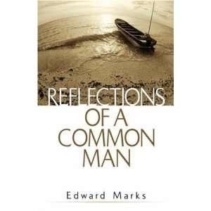 Reflections of a Common Man (9781591601562): Edward G