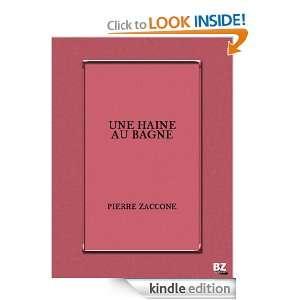 Une haine au bagne (French Edition) Pierre Zaccone