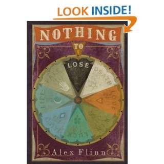 Nothing to Lose (9780060517526): Alex Flinn: Books